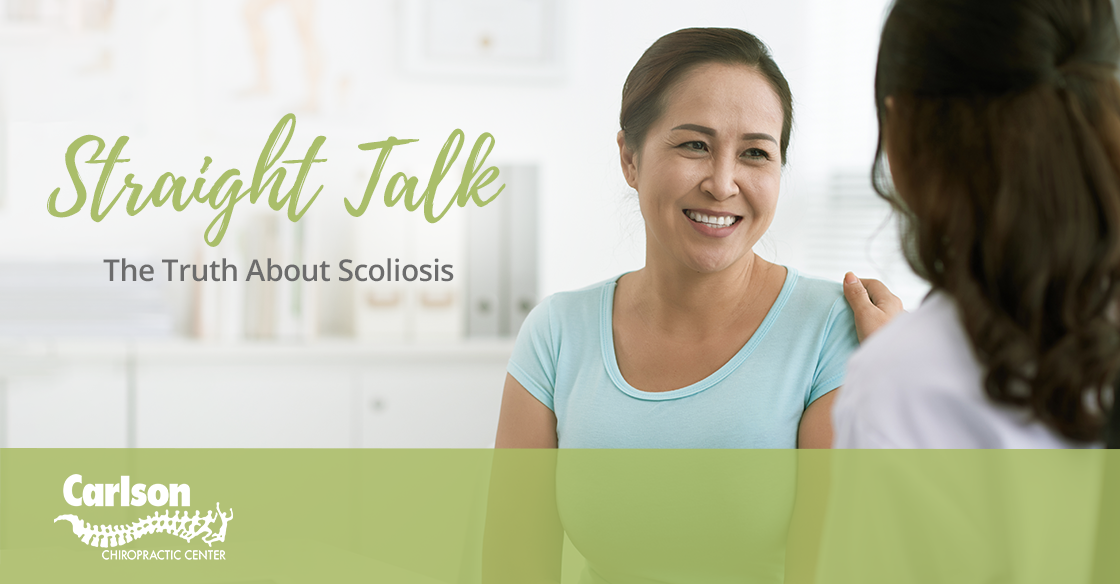 Straight Talk: The Truth About Scoliosis